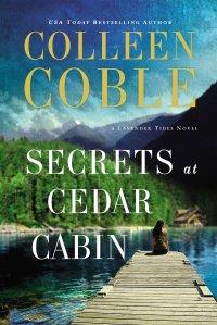 Colleen Coble's SECRETS AT CEDAR CABIN