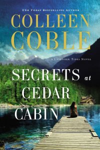 Colleen Coble's SECRETS AT CEDAR CABIN