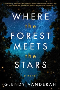 Glendy Vanderah's WHERE THE FOREST MEETS THE STARS