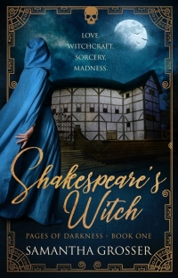Samantha Grosser's SHAKESPEARE'S WITCH