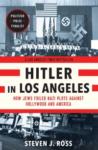 Steven J. Ross's HITLER IN LOS ANGELES