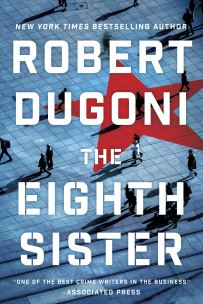 Robert Dugoni's THE EIGHTH SISTER