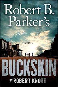 Robert Knott's ROBERT B. PARKER'S BUCKSKIN