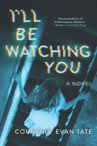 Courtney Evan Tate's I'LL BE WATCHING YOU
