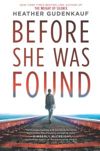 Heather Gudenkauf's BEFORE SHE WAS FOUND