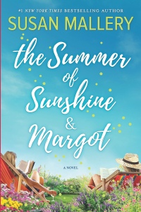 Susan Mallery's THE SUMMER OF SUNSHINE AND MARGOT