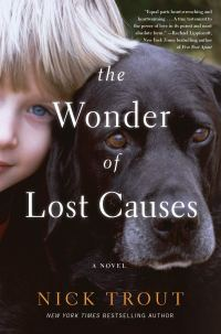 Nick Trout's THE WONDER OF LOST CAUSES