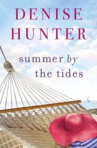 Denise Hunter's SUMMER BY THE TIDES
