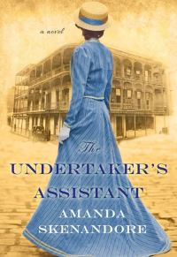 Amanda Skenandore's THE UNDERTAKER'S ASSISTANT