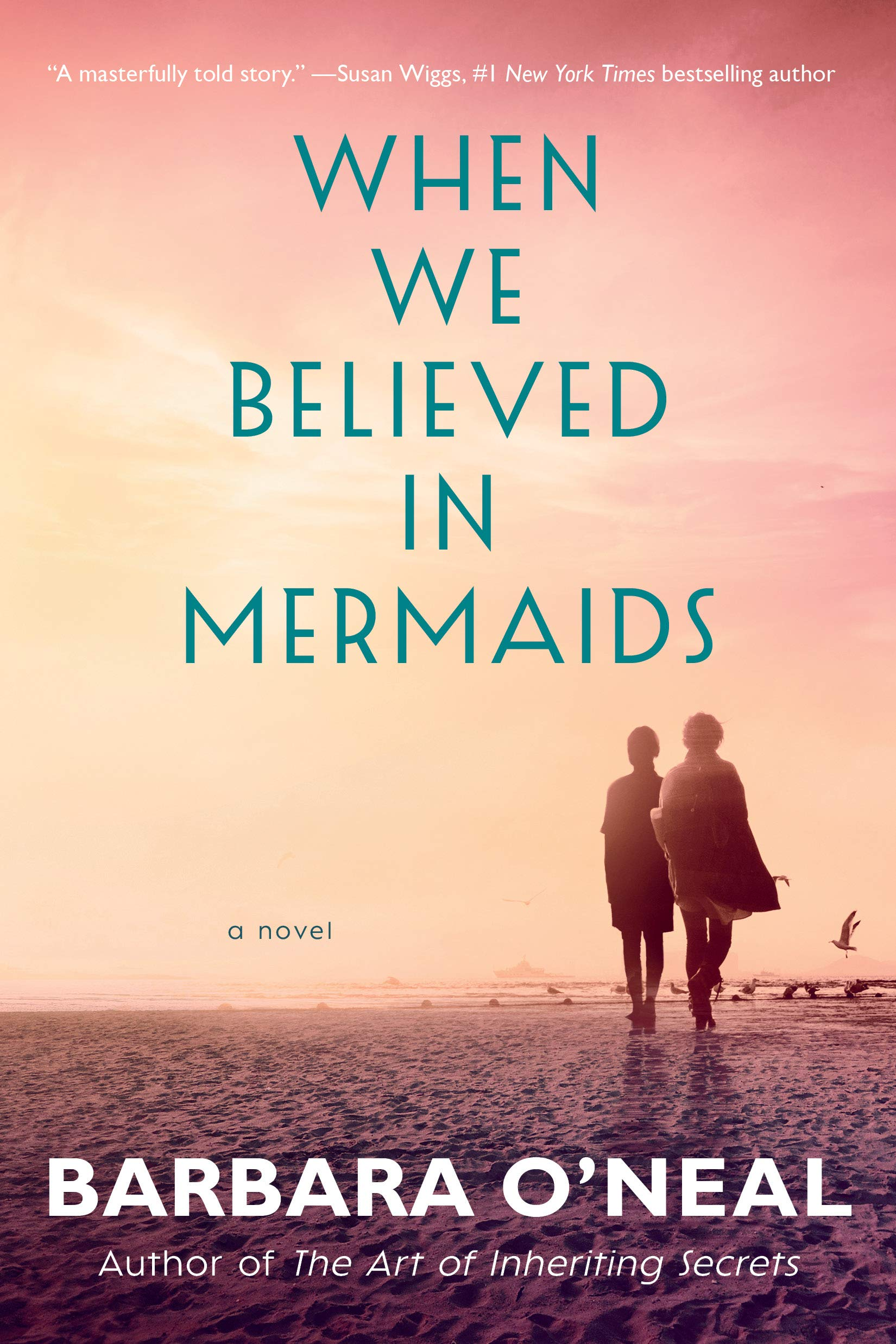 Barbara O'Neal's WHEN WE BELIEVED IN MERMAIDS