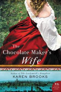 Karen Brooks's THE CHOCOLATE MAKER'S WIFE