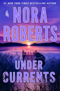 Nora Roberts' UNDER CURRENTS