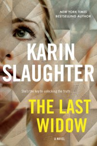 Karin Slaughter's THE LAST WIDOW