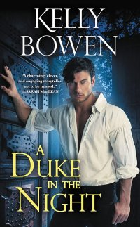 Kelly Bowen's A DUKE IN THE NIGHT
