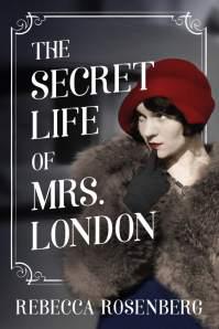 Rebecca Rosenberg's THE SECRET LIFE OF MRS. LONDON