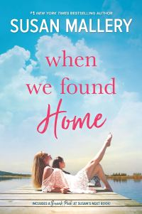 Susan Mallery's WHEN WE FOUND HOME