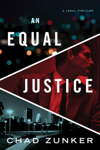 Chad Zunker's AN EQUAL JUSTICE
