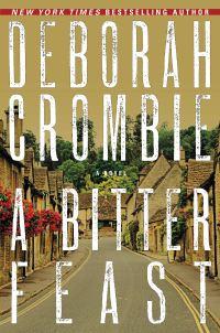 Deborah Crombie's A BITTER FEAST