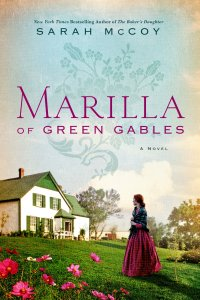 Sarah McCoy's MARILLA OF GREEN GABLES