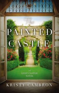 Kristy Cambron's THE PAINTED CASTLE