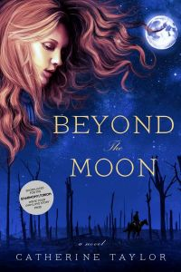 Catherine Taylor's BEYOND THE MOON