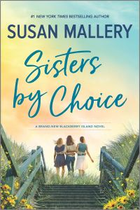 Susan Mallery's SISTERS BY CHOICE - Credit Mira