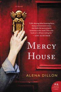 Alena Dillon's MERCY HOUSE