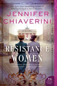 Jennifer Chiaverini's RESISTANCE WOMEN