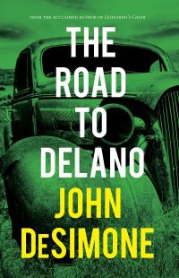 John DeSimone's THE ROAD TO DELANO