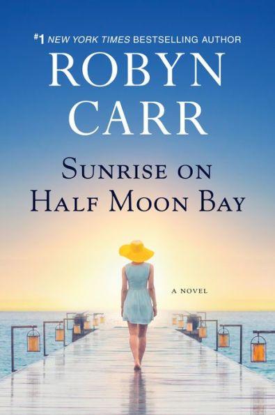 Robyn Carr's SUNRISE ON HALF MOON BAY