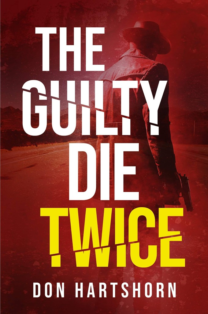 Don Hartshorn's THE GUILTY DIE TWICE