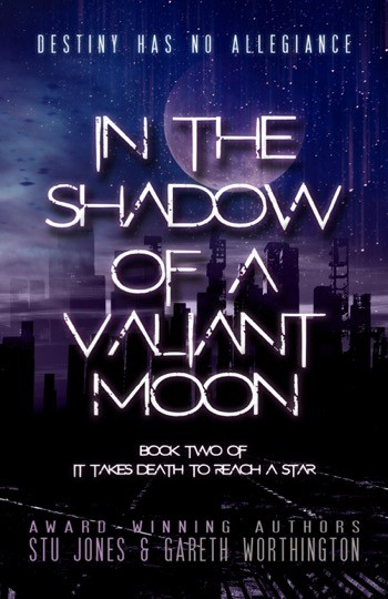Stu Jones and Gareth Worthington's IN THE SHADOW OF A VALIANT MOON