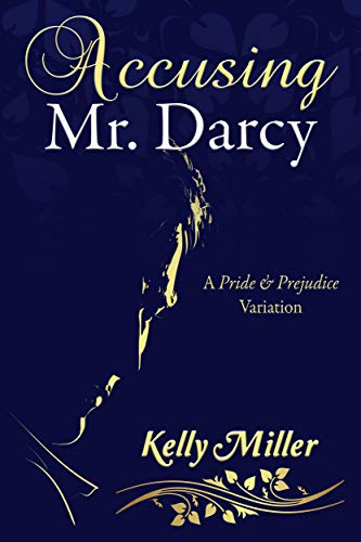 Kelly Miller's ACCUSING MR DARCY