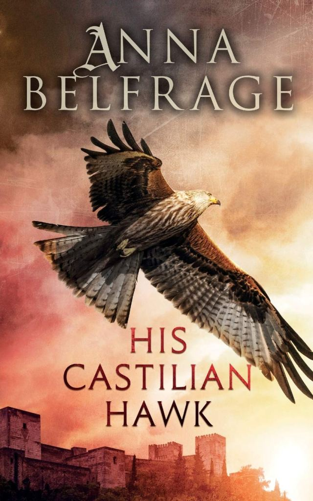 Anna Belfrage's HIS CASTILIAN HAWK