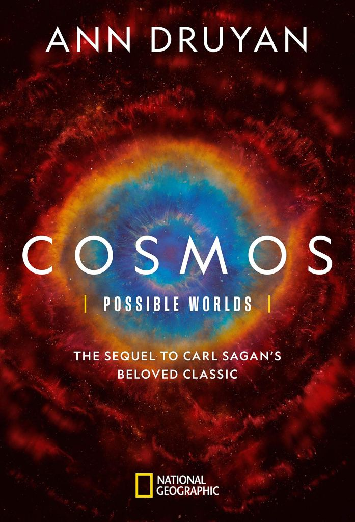 Ann Druyan's COSMOS: POSSIBLE WORLDS
