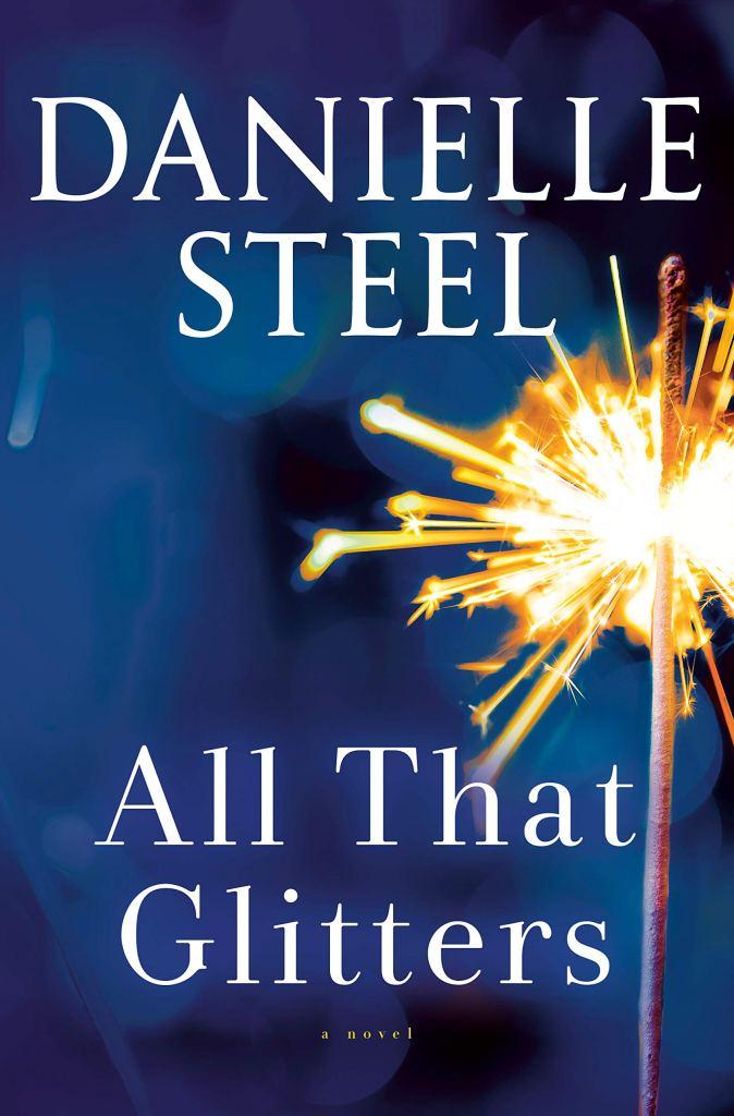 Danielle Steel's ALL THAT GLITTERS