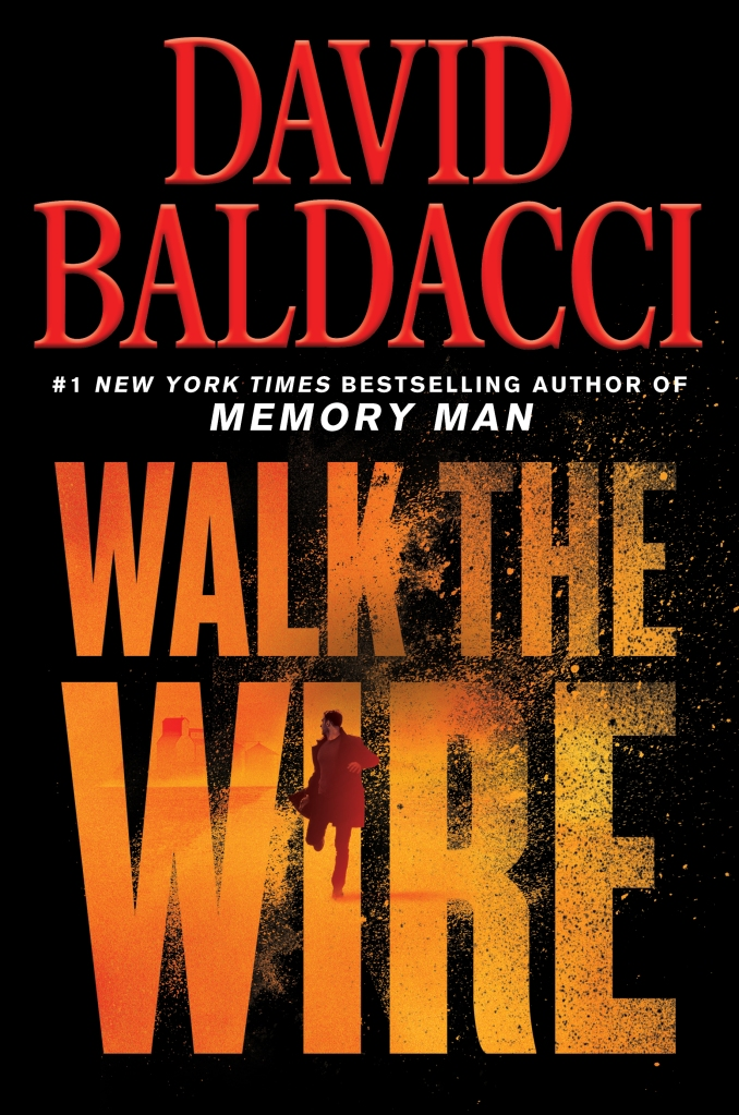 David Baldacci's WALK THE WIRE