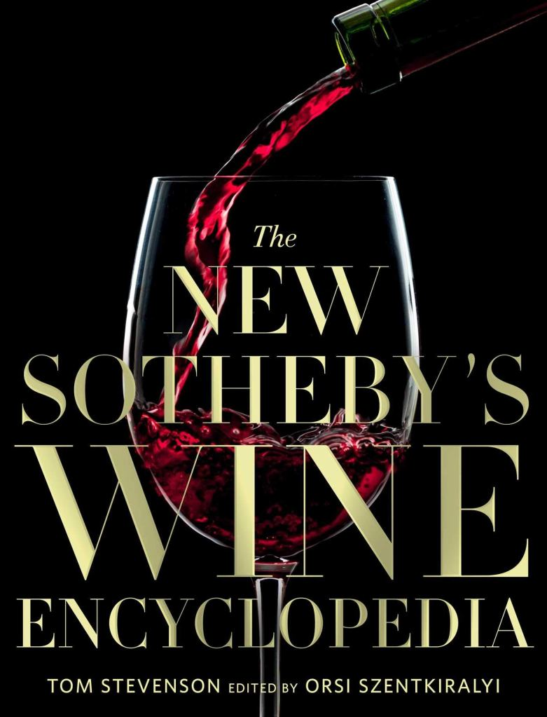Tom Stevenson's THE NEW SOTHEBY'S WINE ENCYCLOPEDIA
