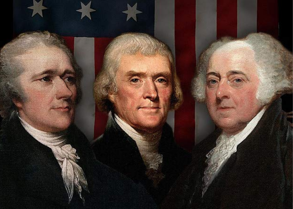 Alexander Hamilton, Thomas Jefferson, and John Adams