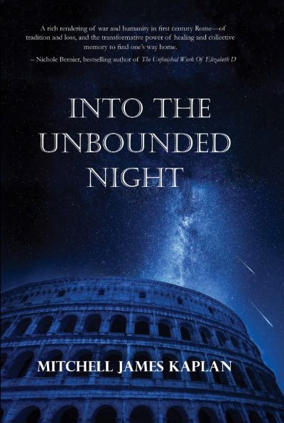Mitchell James Kaplan's INTO THE UNBOUNDED NIGHT