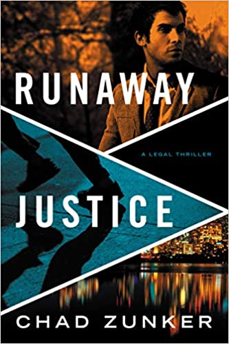 Chad Zunker's RUNAWAY JUSTICE