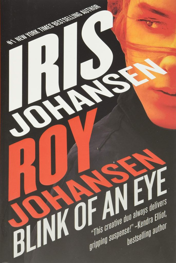 Iris and Roy Johansen's BLINK OF AN EYE