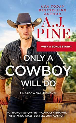 A.J. Pine's ONLY A COWBOY WILL DO