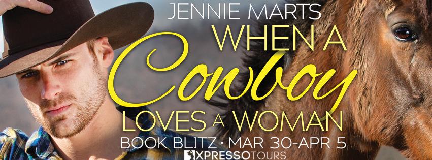 Jennie Marts' WHEN A COWBOY LOVES A WOMAN Book Blitz Banner