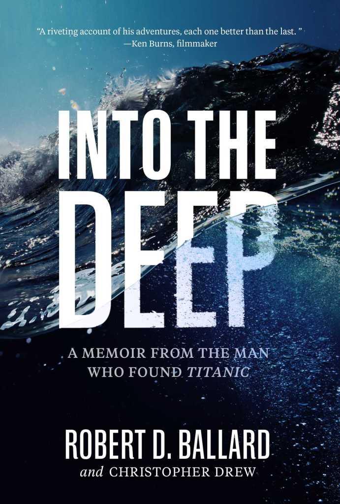 Robert D. Ballard's INTO THE DEEP