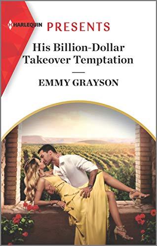 Emmy Grayson's HIS BILLION-DOLLAR TAKEOVER TEMPTATION