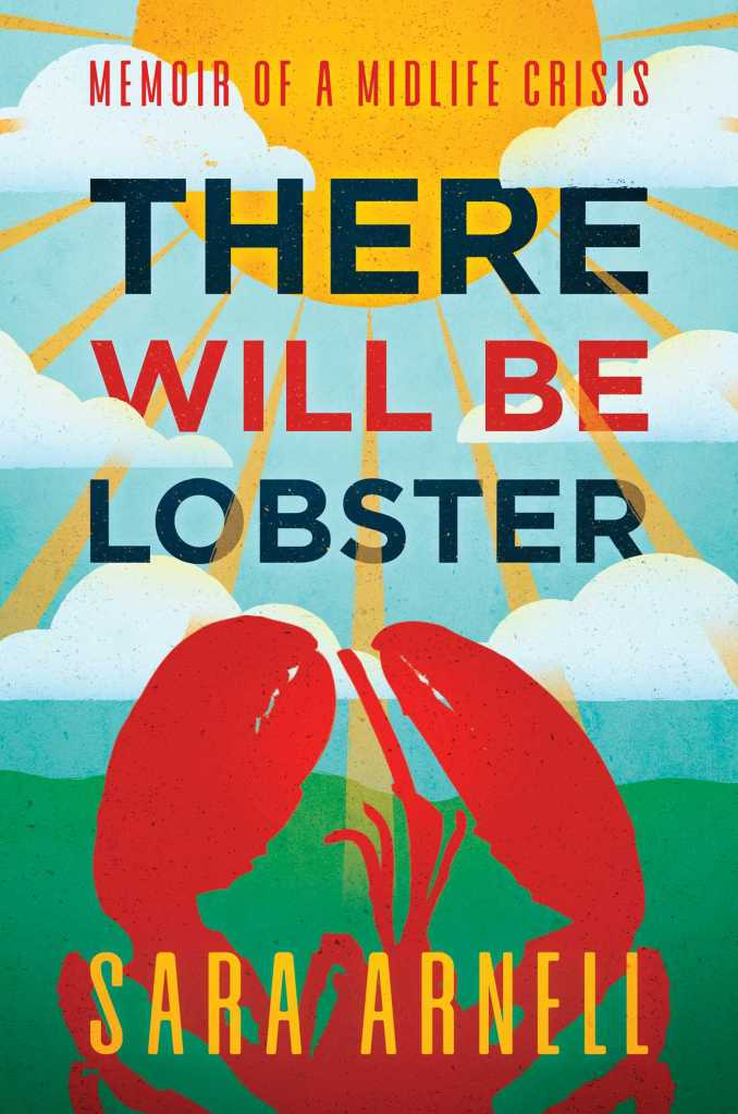 Sara Arnell's THERE WILL BE LOBSTER